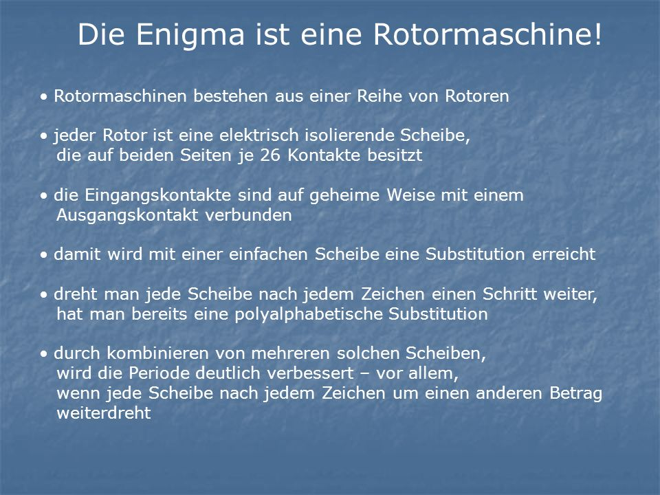 Die Enigma ist eine Rotormaschine!