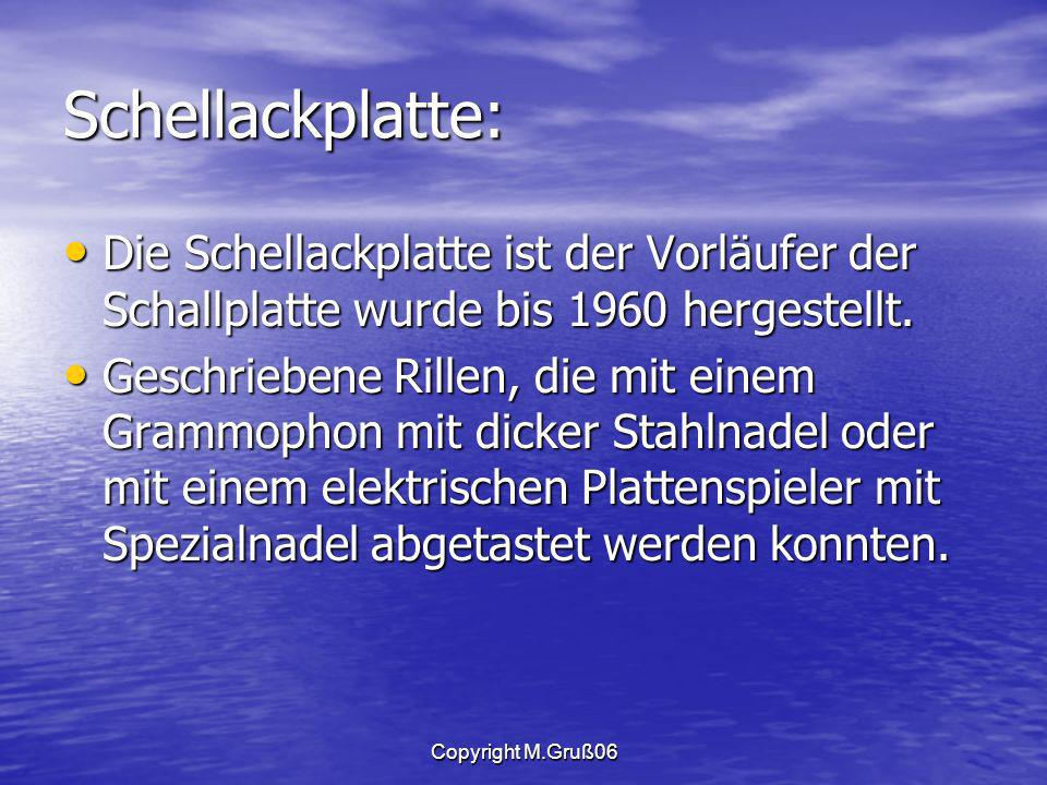 Schellackplatte: Die Schellackplatte ist der Vorläufer der Schallplatte wurde bis 1960 hergestellt.