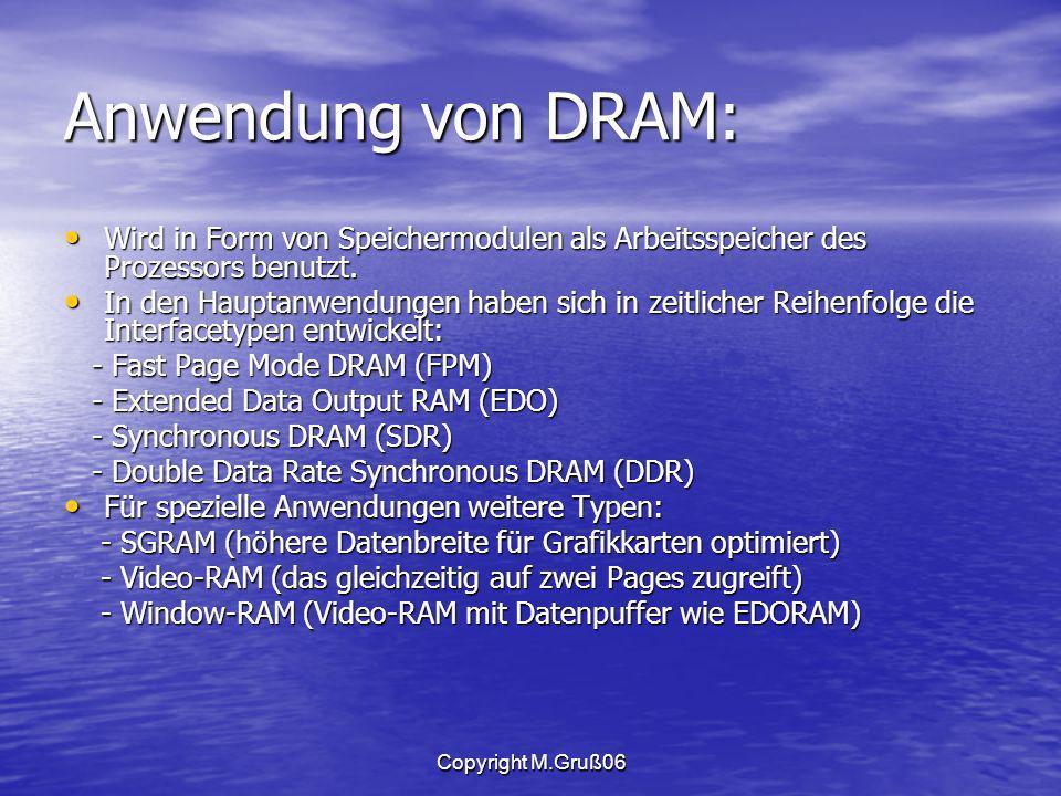Anwendung von DRAM: Wird in Form von Speichermodulen als Arbeitsspeicher des Prozessors benutzt.
