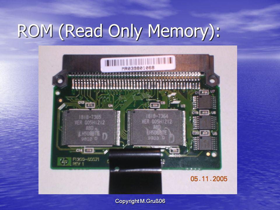 ROM (Read Only Memory):