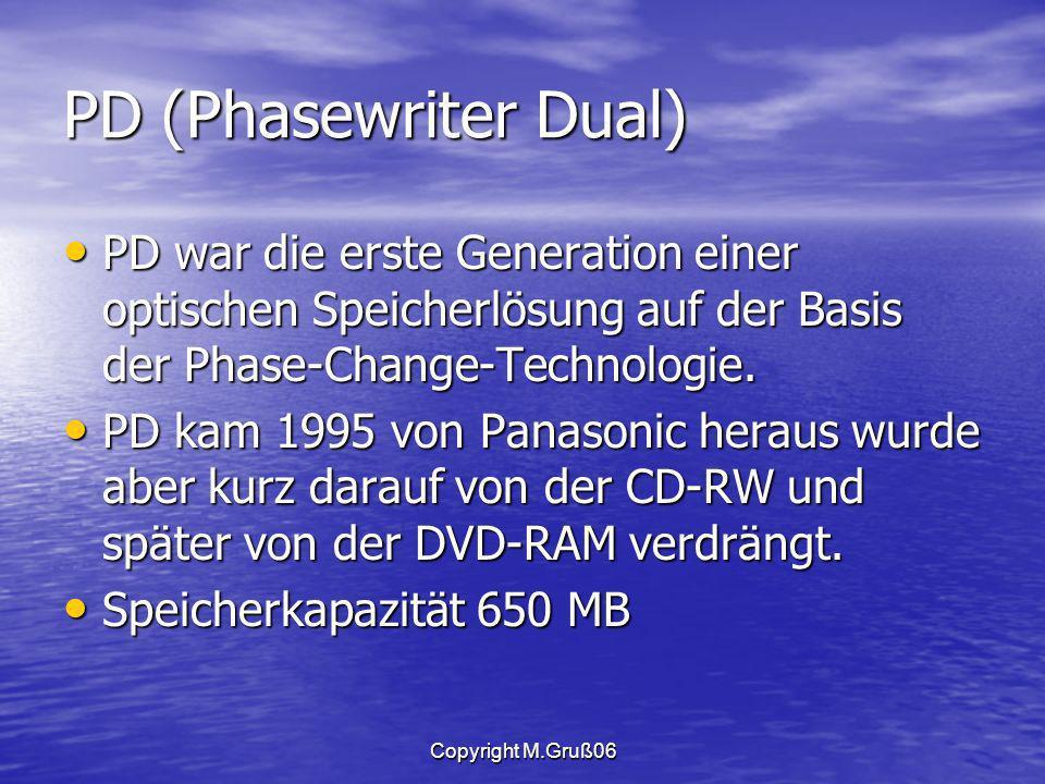 PD (Phasewriter Dual) PD war die erste Generation einer optischen Speicherlösung auf der Basis der Phase-Change-Technologie.