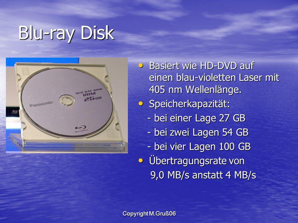 Blu-ray Disk Basiert wie HD-DVD auf einen blau-violetten Laser mit 405 nm Wellenlänge. Speicherkapazität: