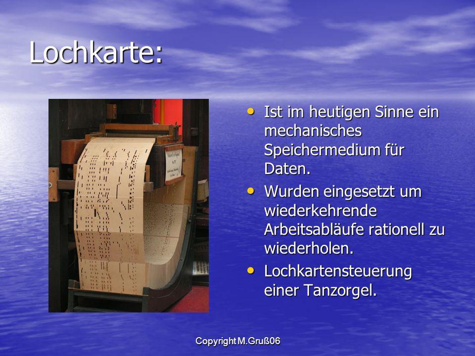 Lochkarte: Ist im heutigen Sinne ein mechanisches Speichermedium für Daten.