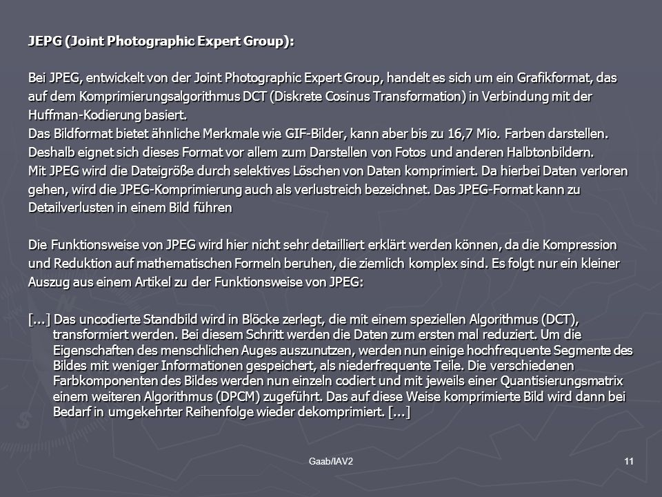 JEPG (Joint Photographic Expert Group):