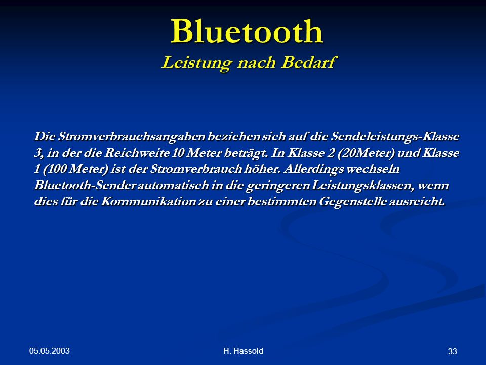 Bluetooth Leistung nach Bedarf.