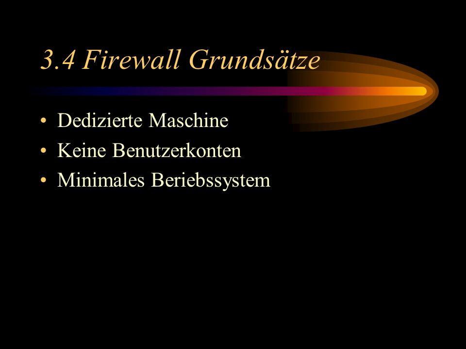 3.4 Firewall Grundsätze Dedizierte Maschine Keine Benutzerkonten