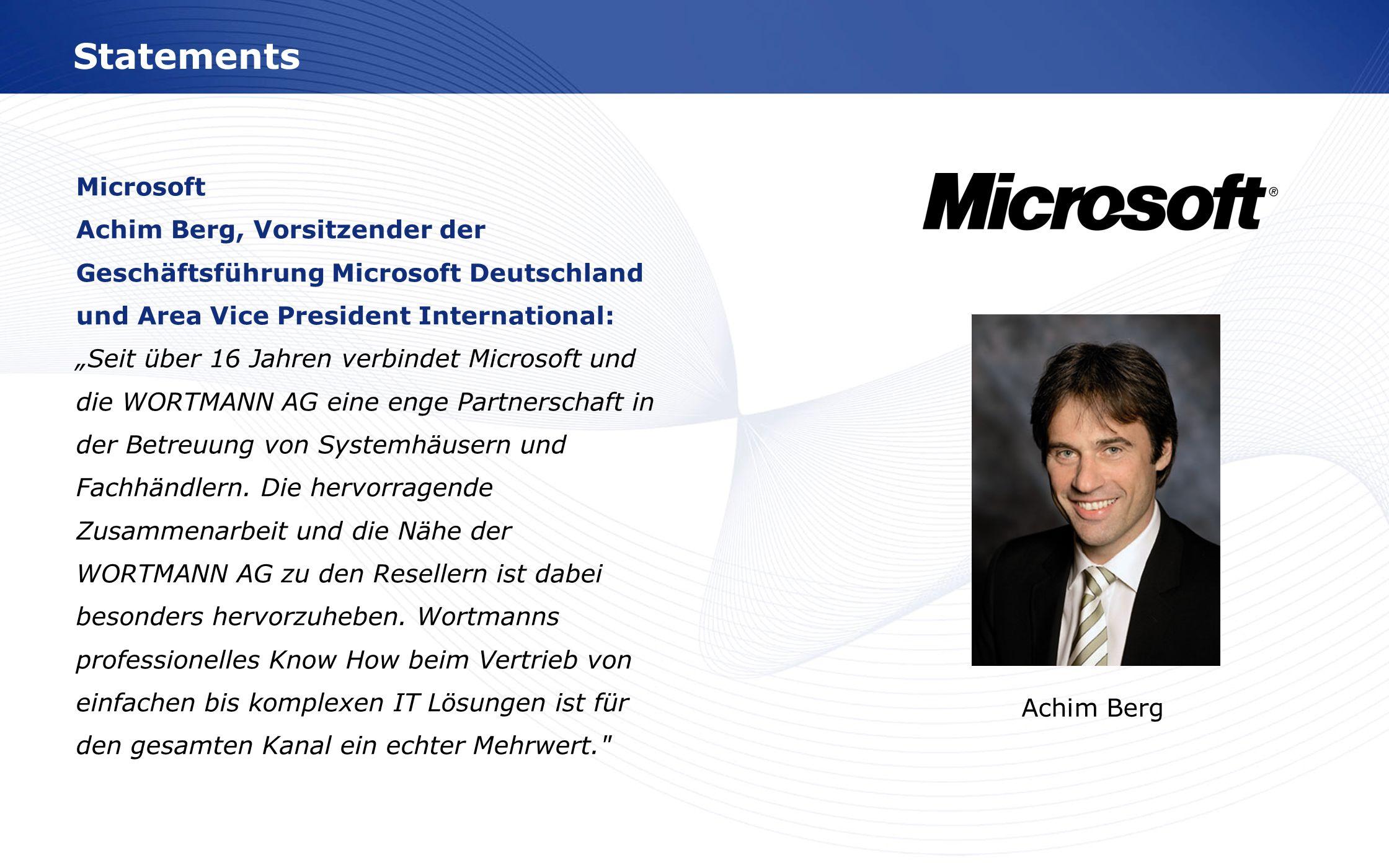 Statements Microsoft Achim Berg, Vorsitzender der Geschäftsführung Microsoft Deutschland und Area Vice President International: