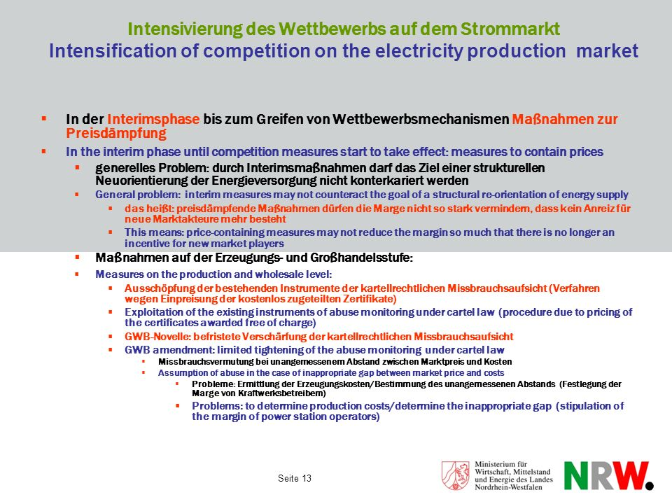 Intensivierung des Wettbewerbs auf dem Strommarkt Intensification of competition on the electricity production market