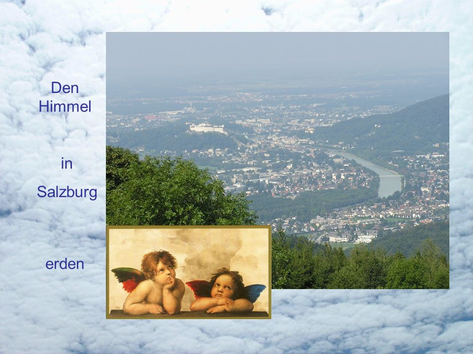 Den Himmel in Salzburg erden