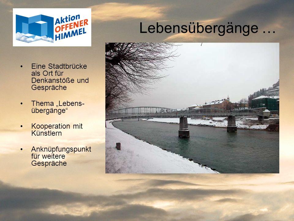 """Lebensübergänge …Eine Stadtbrücke als Ort für Denkanstöße und Gespräche. Thema """"Lebens-übergänge Kooperation mit Künstlern."""