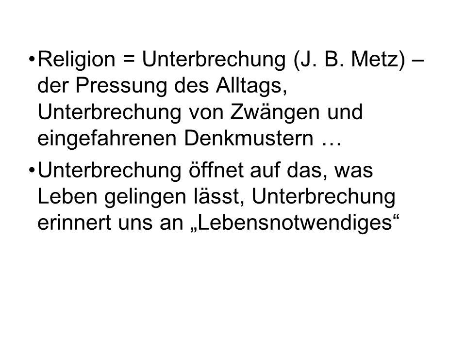 Religion = Unterbrechung (J. B
