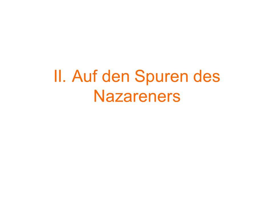 II. Auf den Spuren des Nazareners