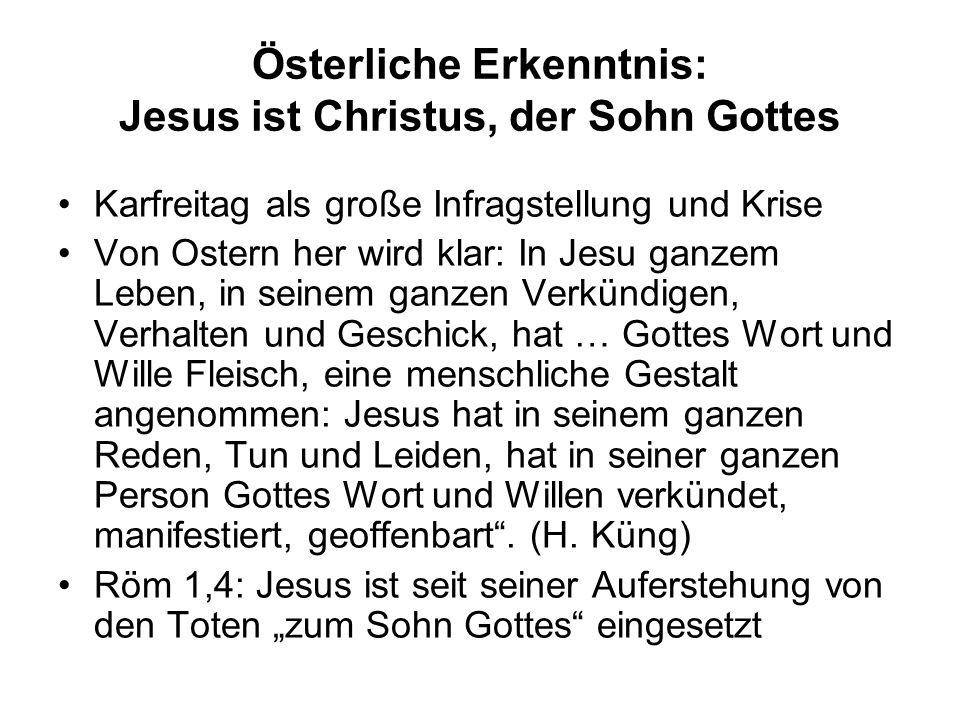 Österliche Erkenntnis: Jesus ist Christus, der Sohn Gottes