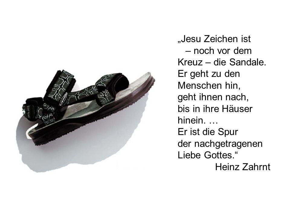 """""""Jesu Zeichen ist – noch vor dem Kreuz – die Sandale."""