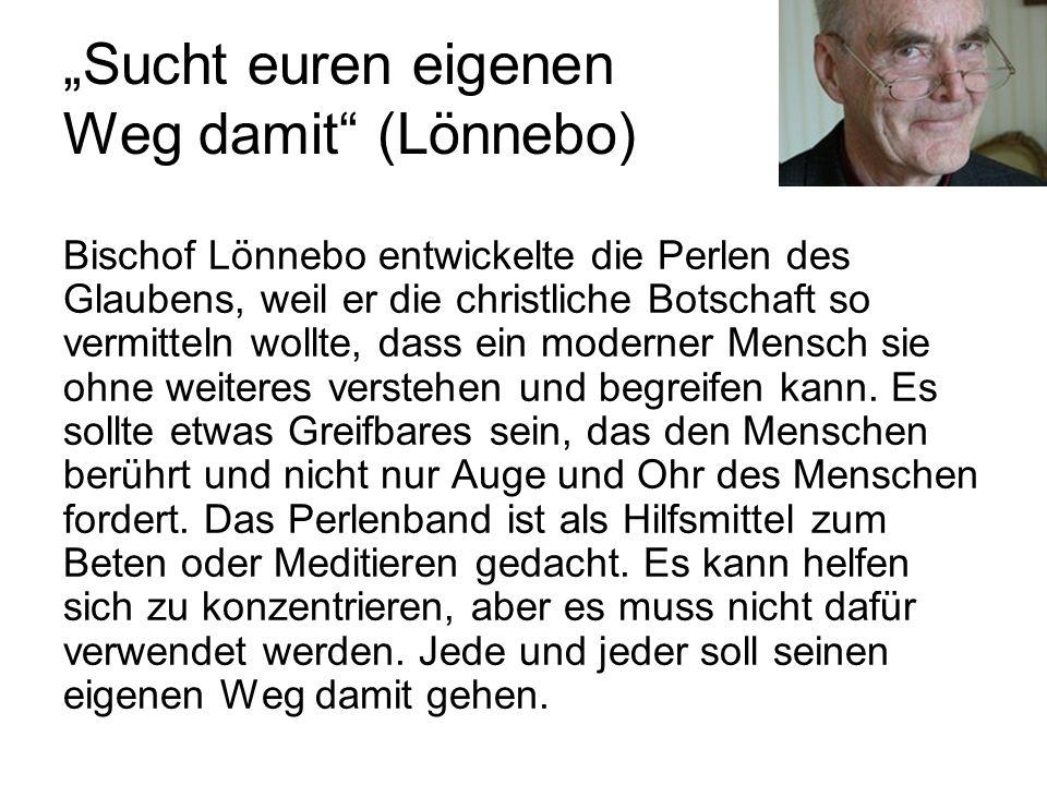 """""""Sucht euren eigenen Weg damit (Lönnebo)"""