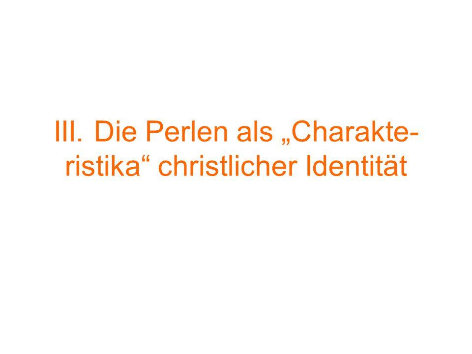 """III. Die Perlen als """"Charakte-ristika christlicher Identität"""