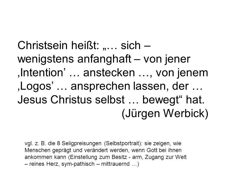 """Christsein heißt: """"… sich – wenigstens anfanghaft – von jener 'Intention' … anstecken …, von jenem 'Logos' … ansprechen lassen, der … Jesus Christus selbst … bewegt hat."""