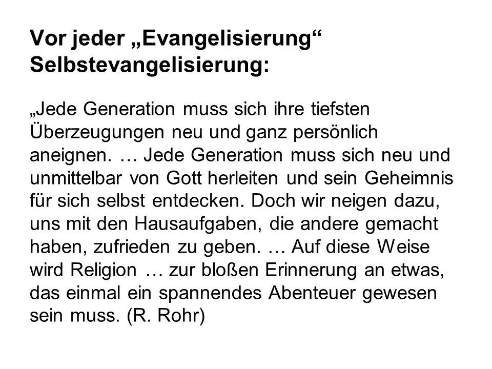 """Vor jeder """"Evangelisierung Selbstevangelisierung:"""