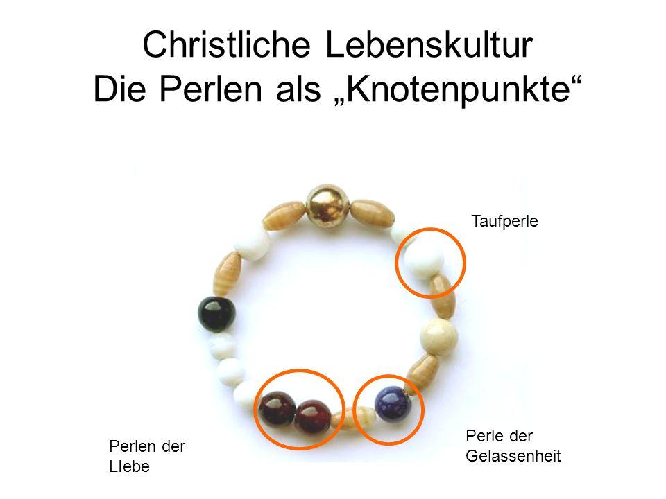 """Christliche Lebenskultur Die Perlen als """"Knotenpunkte"""