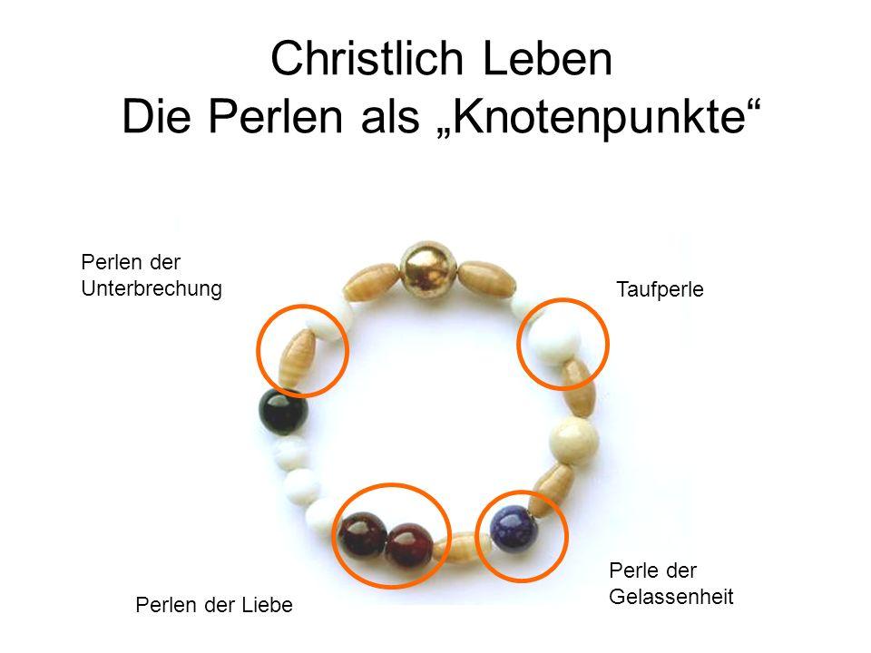 """Christlich Leben Die Perlen als """"Knotenpunkte"""