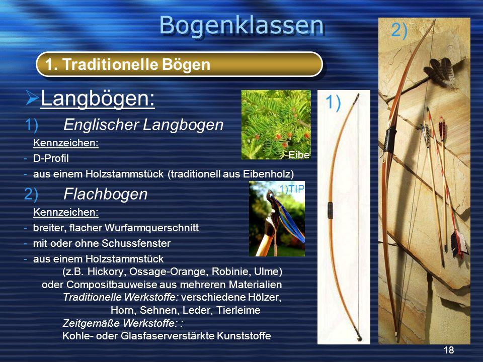 Bogenklassen Langbögen: 1. Traditionelle Bögen Englischer Langbogen
