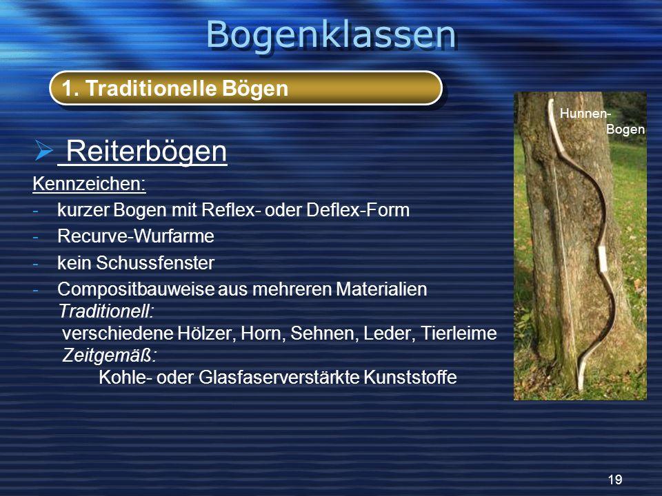 Bogenklassen Reiterbögen 1. Traditionelle Bögen Kennzeichen: