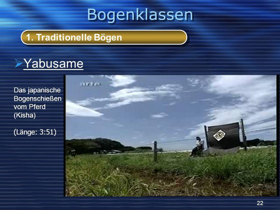 Bogenklassen 1. Traditionelle Bögen.