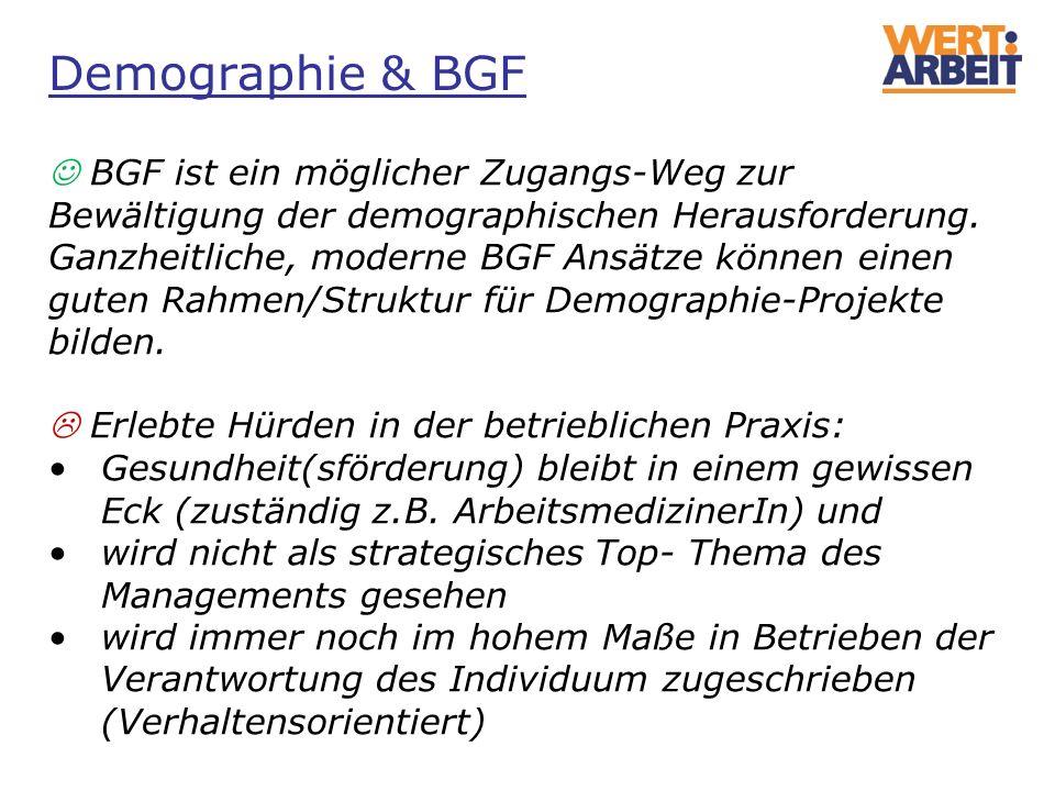 Demographie & BGF  BGF ist ein möglicher Zugangs-Weg zur Bewältigung der demographischen Herausforderung.