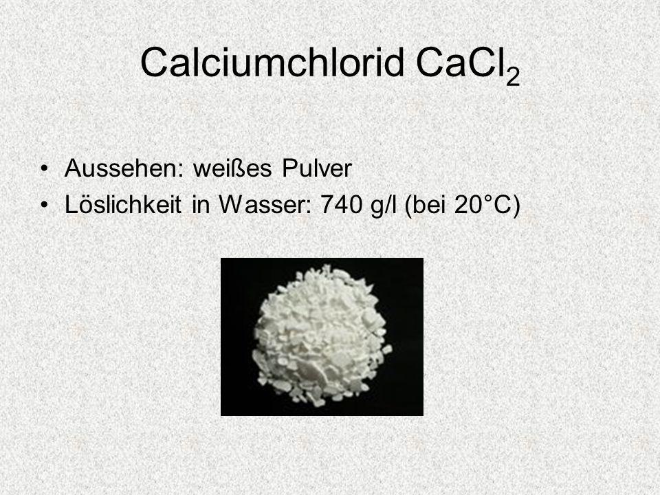 Calciumchlorid CaCl2 Aussehen: weißes Pulver