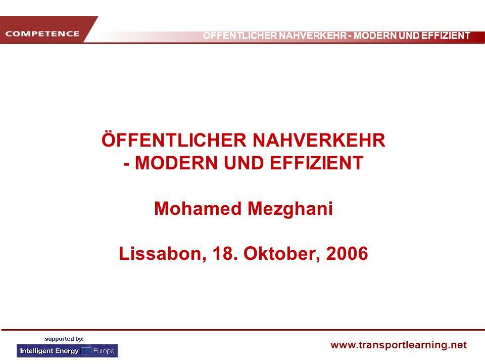 ÖFFENTLICHER NAHVERKEHR - MODERN UND EFFIZIENT Mohamed Mezghani Lissabon, 18. Oktober, 2006