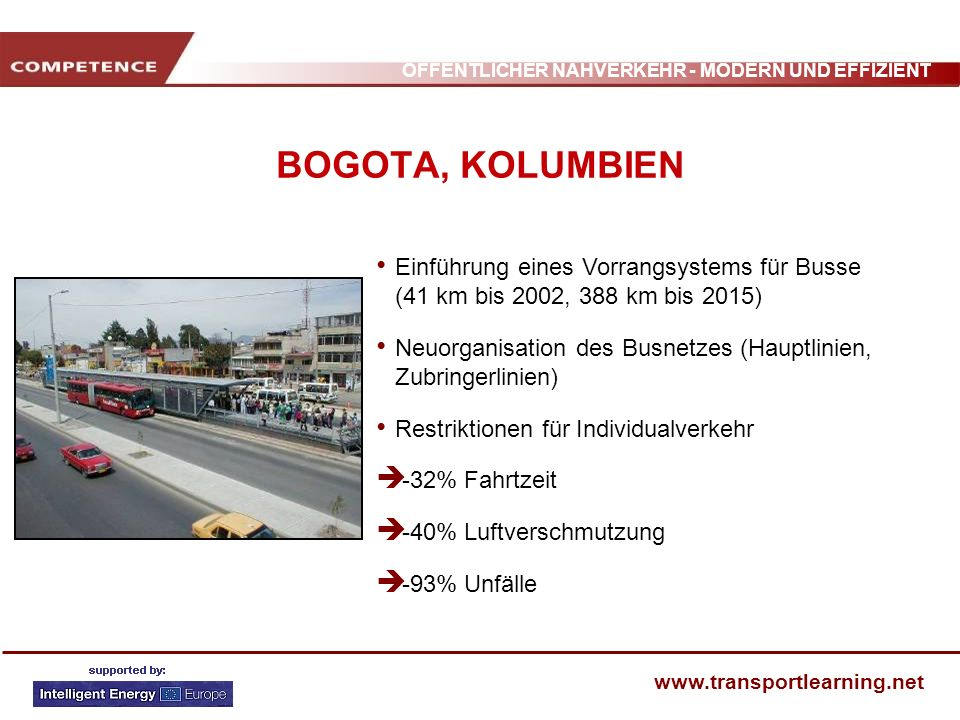 BOGOTA, KOLUMBIEN Einführung eines Vorrangsystems für Busse (41 km bis 2002, 388 km bis 2015)