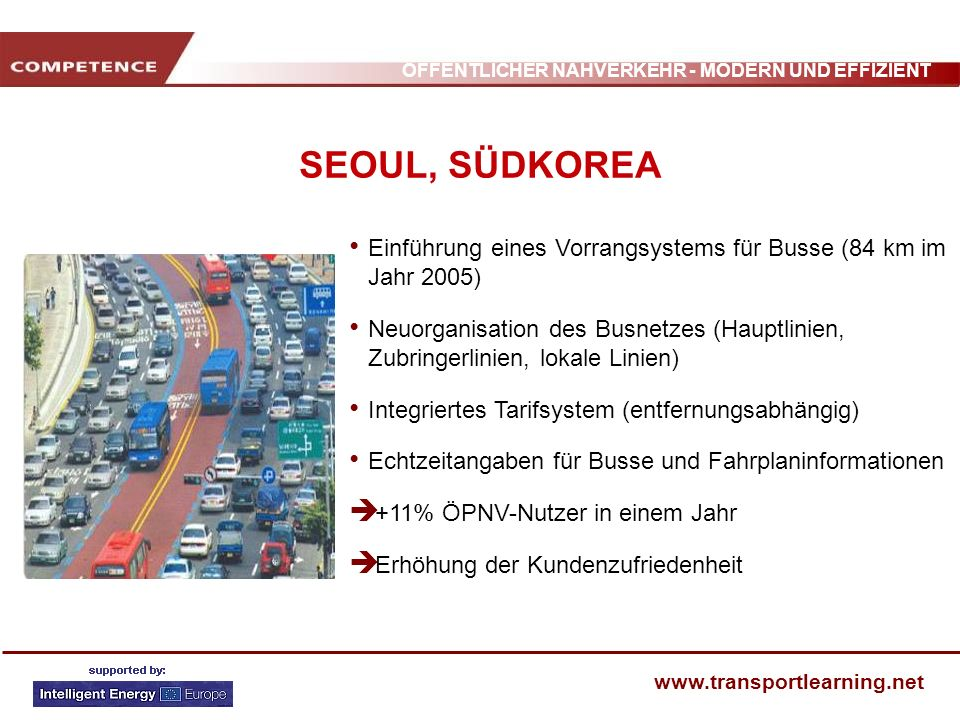 SEOUL, SÜDKOREA Einführung eines Vorrangsystems für Busse (84 km im Jahr 2005)