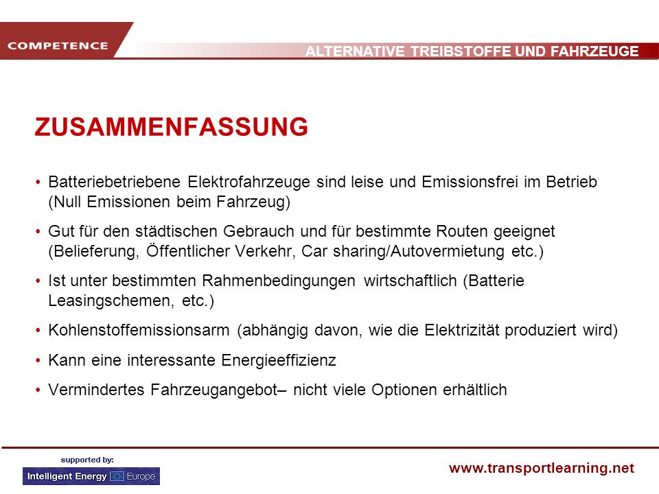 ZUSAMMENFASSUNGBatteriebetriebene Elektrofahrzeuge sind leise und Emissionsfrei im Betrieb (Null Emissionen beim Fahrzeug)