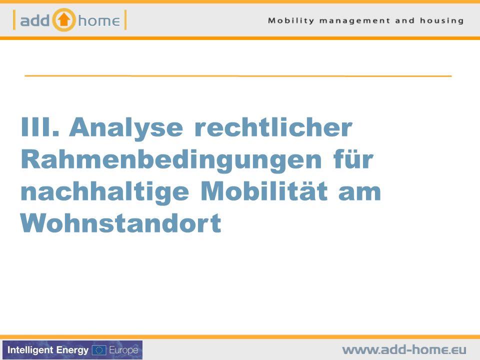 III. Analyse rechtlicher Rahmenbedingungen für nachhaltige Mobilität am Wohnstandort
