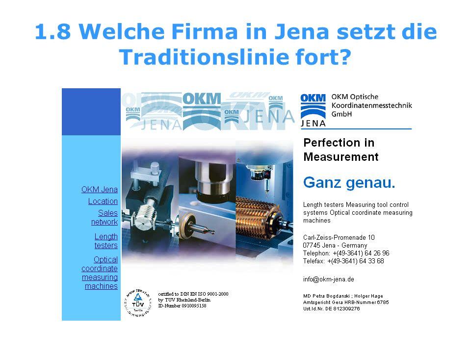 1.8 Welche Firma in Jena setzt die Traditionslinie fort
