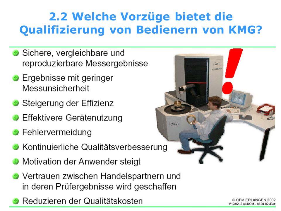 2.2 Welche Vorzüge bietet die Qualifizierung von Bedienern von KMG