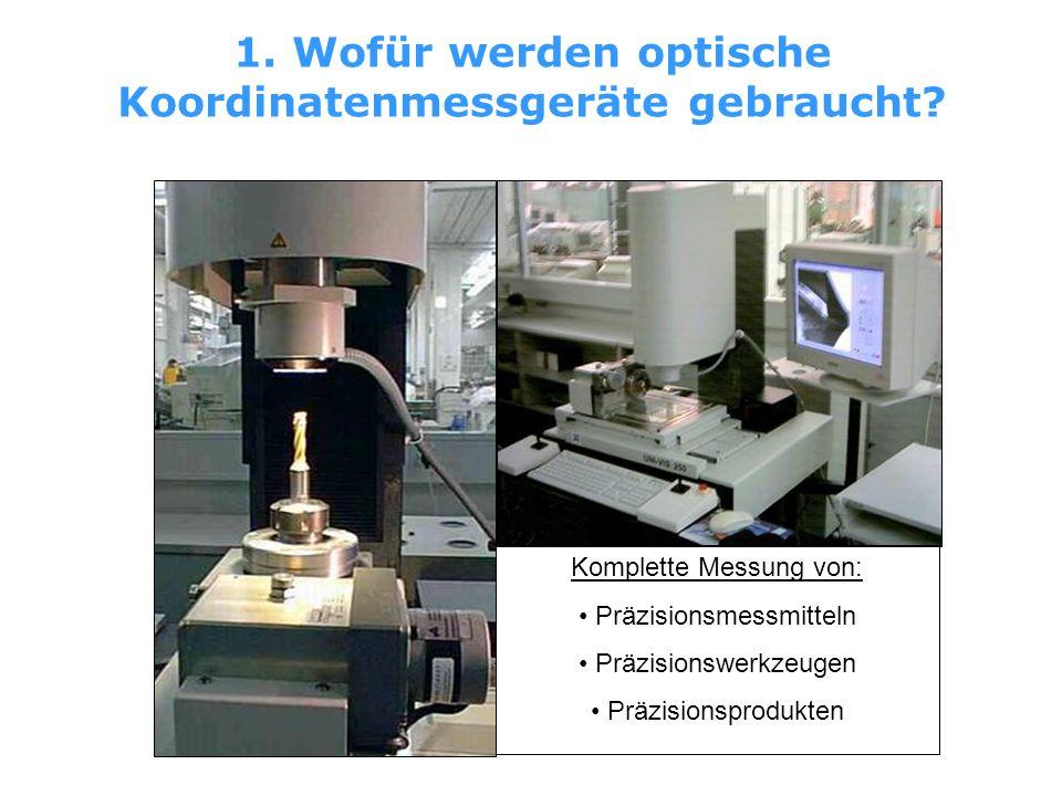 1. Wofür werden optische Koordinatenmessgeräte gebraucht