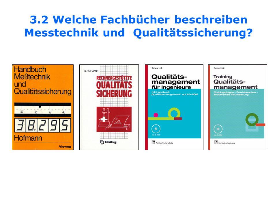 3.2 Welche Fachbücher beschreiben Messtechnik und Qualitätssicherung