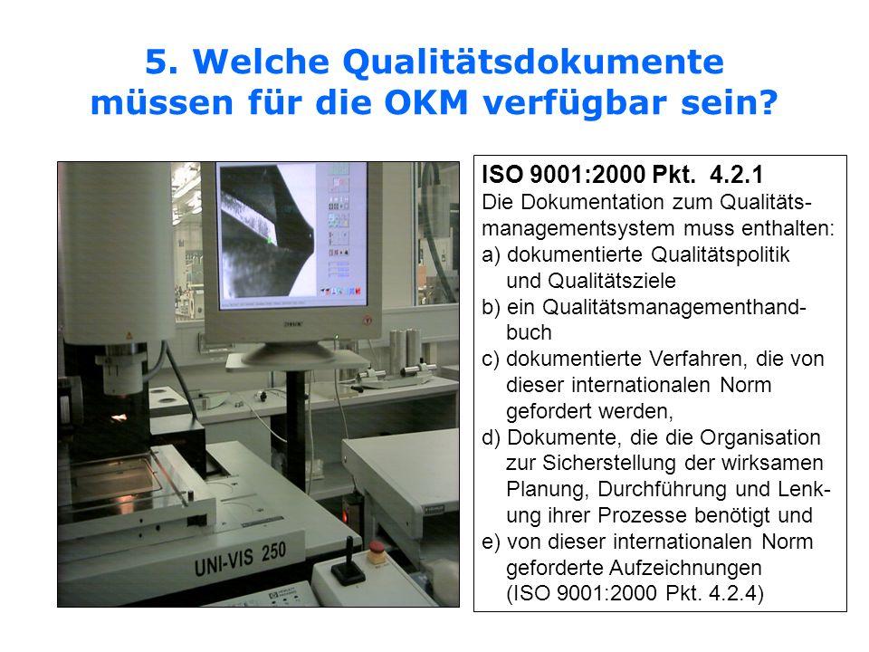 5. Welche Qualitätsdokumente müssen für die OKM verfügbar sein