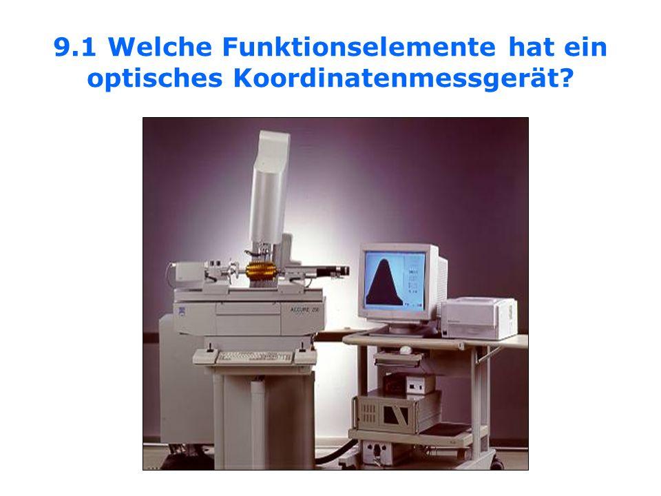 9.1 Welche Funktionselemente hat ein optisches Koordinatenmessgerät