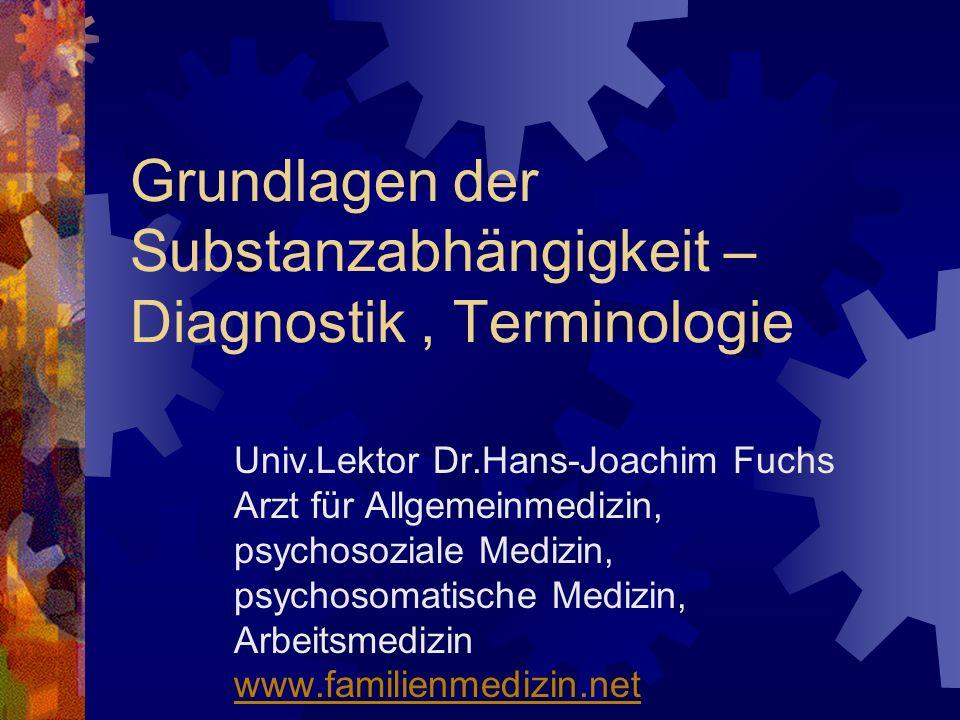 Grundlagen der Substanzabhängigkeit – Diagnostik , Terminologie