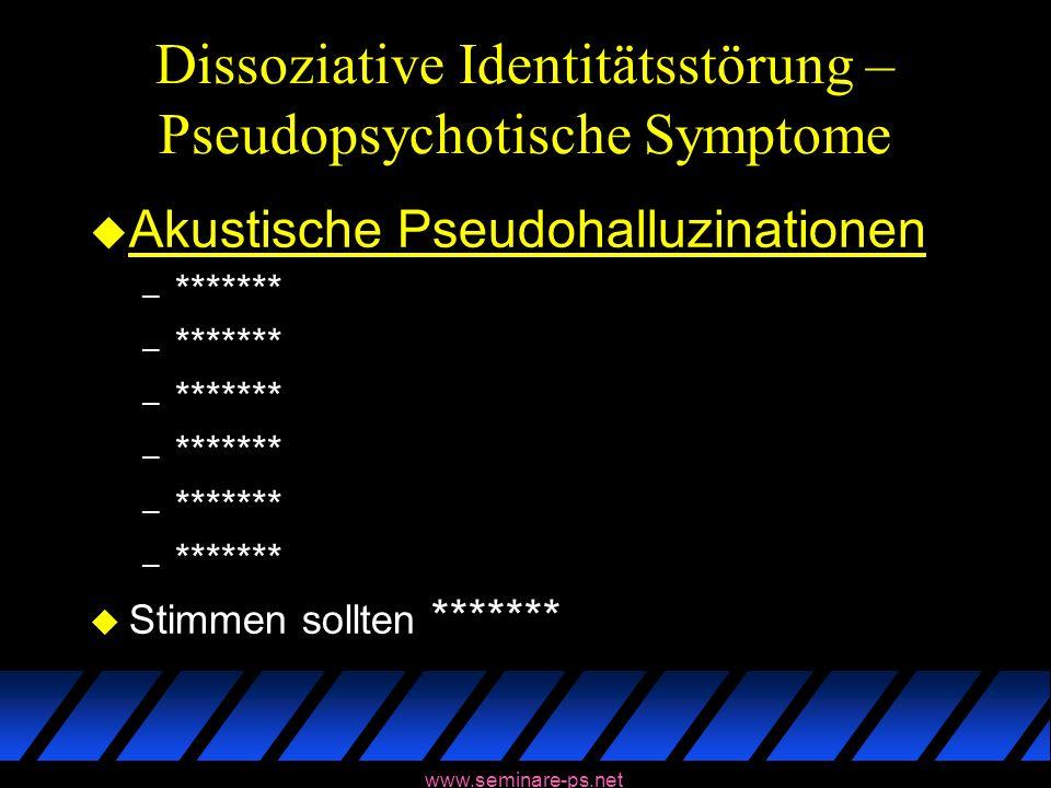 Dissoziative Identitätsstörung – Pseudopsychotische Symptome