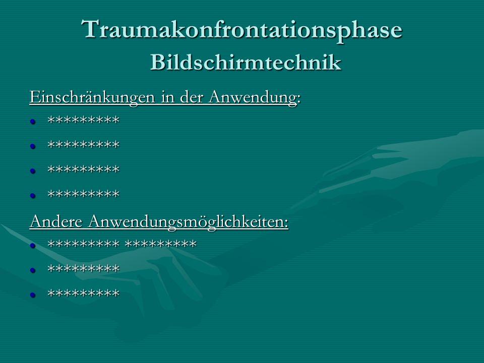 Traumakonfrontationsphase Bildschirmtechnik