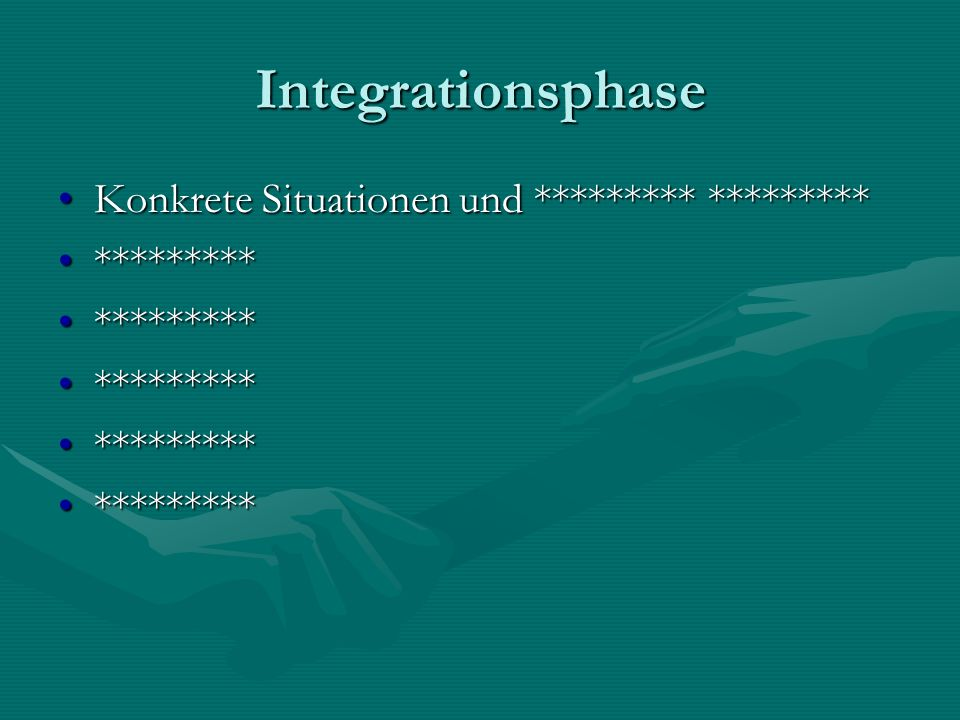 Integrationsphase Konkrete Situationen und ********* *********