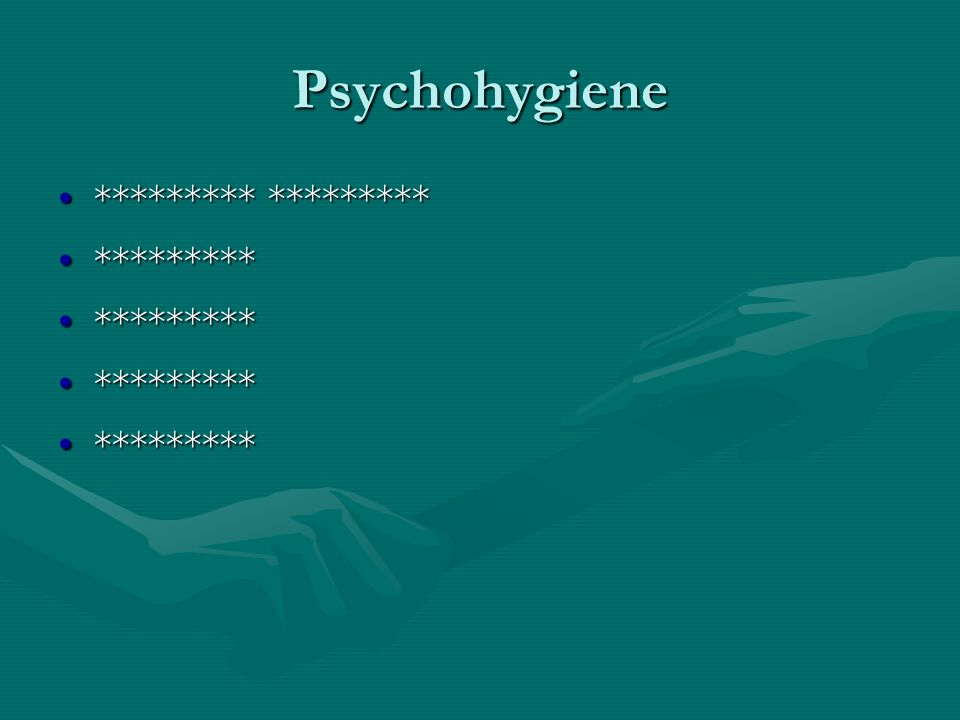 Psychohygiene ********* ********* *********