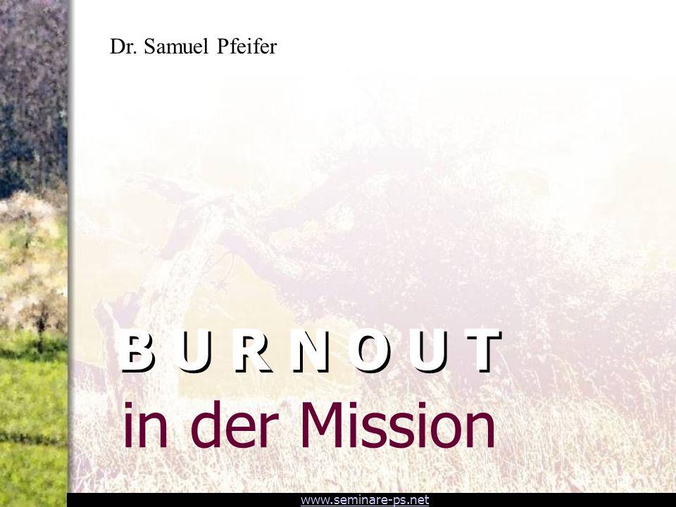 Dr. Samuel Pfeifer B U R N O U T in der Mission