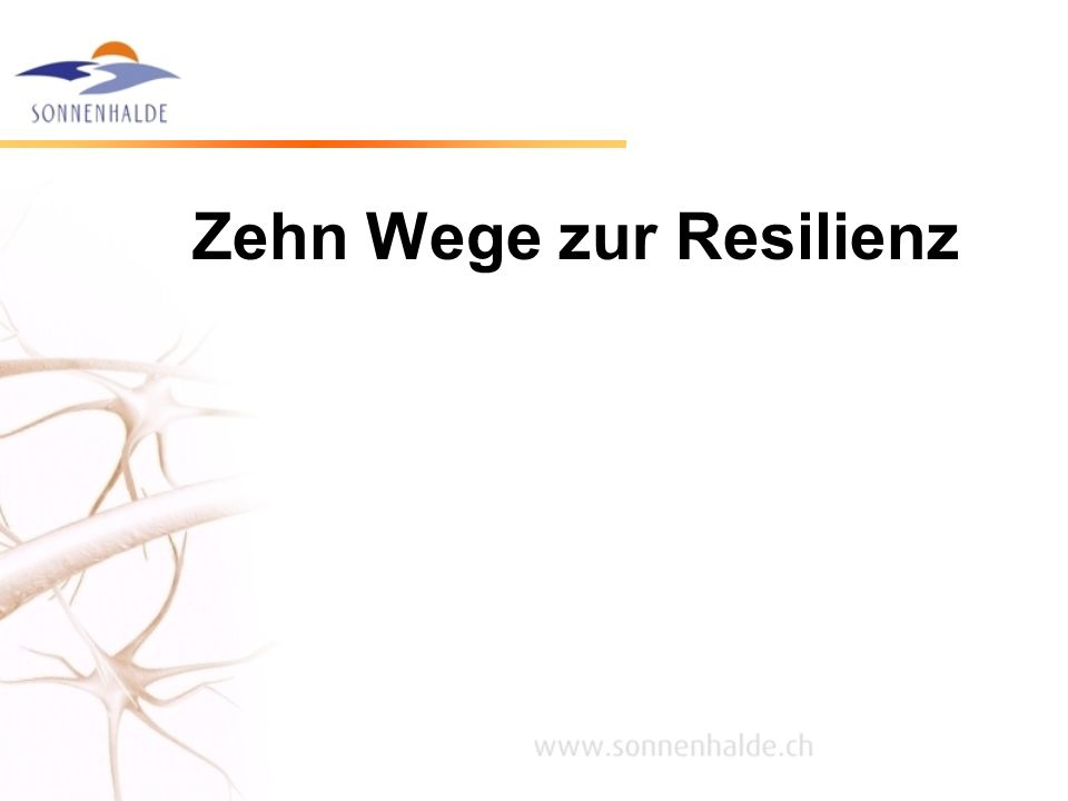 Zehn Wege zur Resilienz