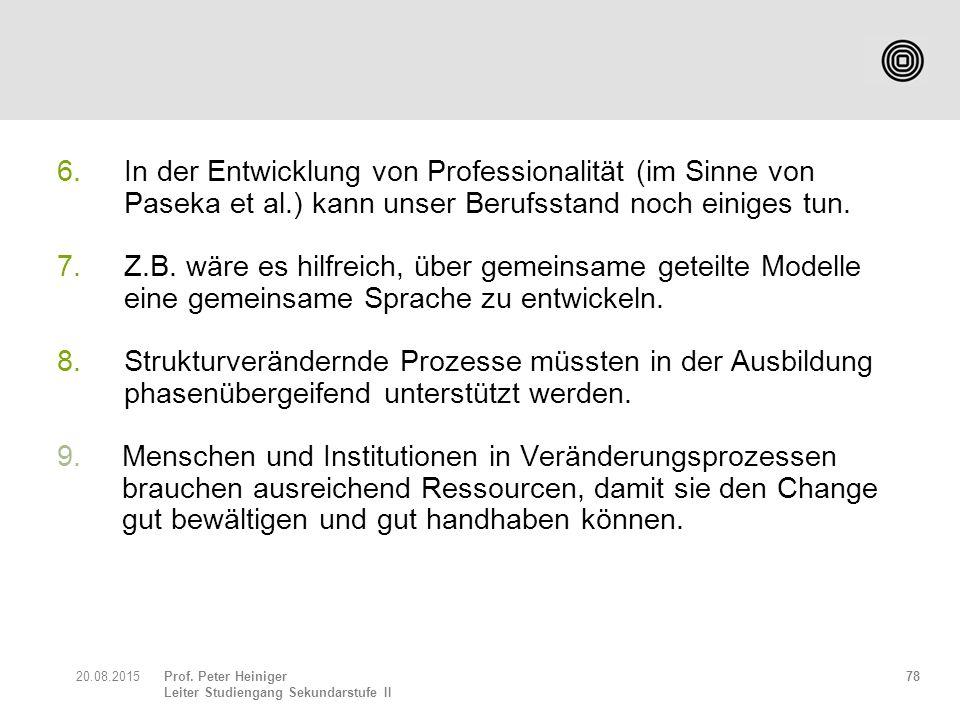 6. In der Entwicklung von Professionalität (im Sinne von Paseka et al