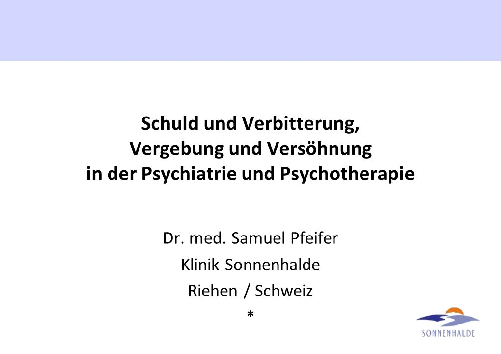 Dr. med. Samuel Pfeifer Klinik Sonnenhalde Riehen / Schweiz *