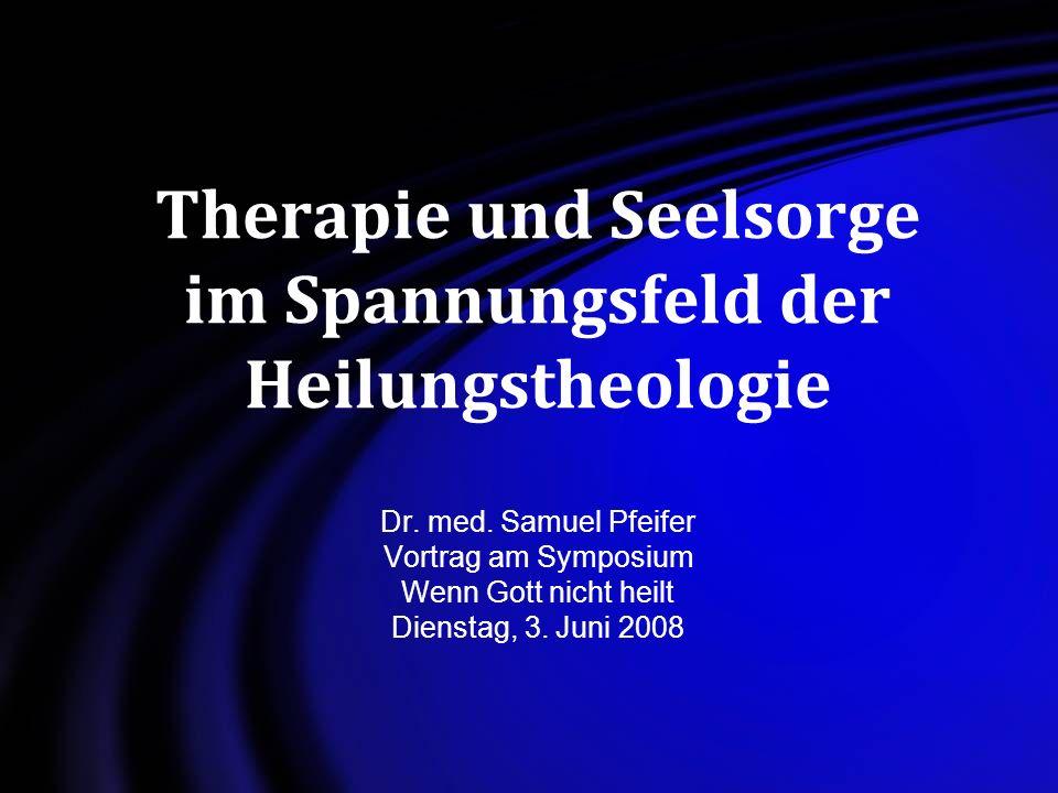 Therapie und Seelsorge im Spannungsfeld der Heilungstheologie